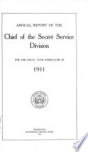Annual Report of the Chief of the Secret Service Division for the Fiscal Year Ended June 30 ...