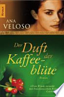 Der Duft der Kaffeeblüte  : Roman