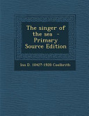 The Singer of the Sea - Primary Source Edition