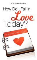How Do I Fall in Love Today?