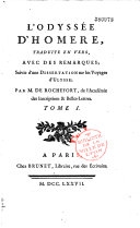 L'Odyssée d'Homère, traduite en vers avec des remarques, (suivie d') une dissertation sur les voyages d'Ulysse [et d'observations sur le récit de la blessure d'Ulysse], par M. de Rochefort,...
