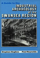 A Guide to the Industrial Archaeology of the Swansea Region