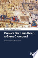 China's Belt and Road: A Game Changer?
