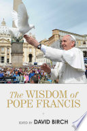 The Wisdom of Pope Francis Book