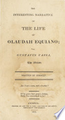 The Interesting Narrative of the Life of Olaudah Equiano; Or Gustavus Vassa, the African