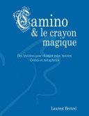 Camino et le crayon magique : Contes et métaphores