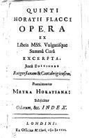 Q  Horatii Flacci Opera ex libris MSS  vulgatisque     excerpta  juxta editiones Rutgersianam et Cantabrigiensem  Pr  mittuntur metra Horatiana  etc