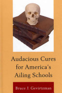 Audacious Cures for America's Ailing Schools