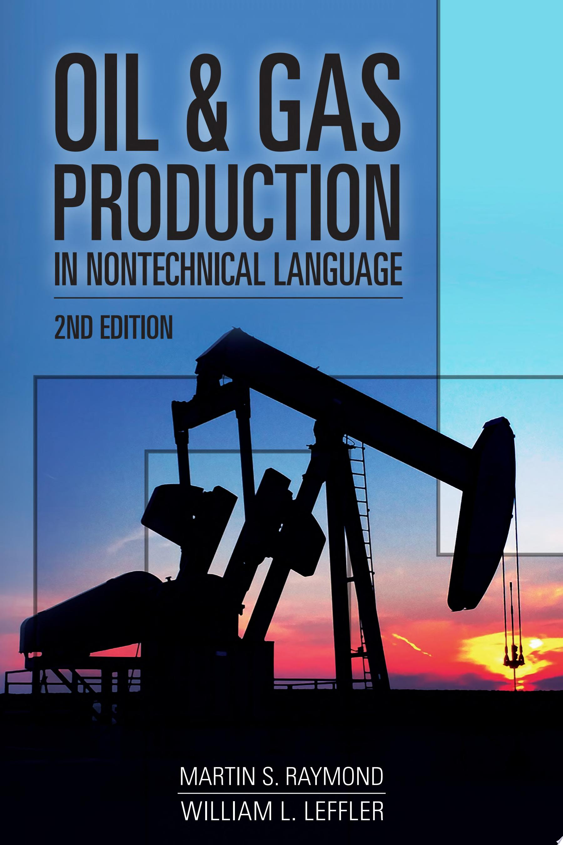 Oil   Gas Production in Nontechnical Language  2nd Edition