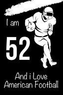 I Am 52 and I Love American Football