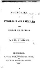 A Catechism of English Grammar  with select exercises