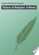 Toilers of Babylon  A Novel