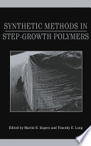 Synthetic Methods in Step Growth Polymers Book