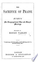 The Sacrifice of Praise  Hymns for Congregational Use and Gospel Meetings