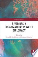 River Basin Organizations in Water Diplomacy