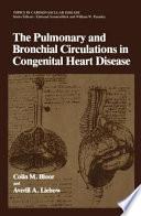 The Pulmonary and Bronchial Circulations in Congenital Heart Disease