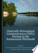 Optically Stimulated Luminescence (OSL) Dating in the Amazonian Wetlands