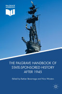 The Palgrave Handbook of State-Sponsored History After 1945