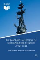 The Palgrave Handbook of State-Sponsored History After 1945 Pdf/ePub eBook