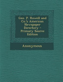 Geo P Rowell And Co S American Newspaper Directory Primary Source Edition