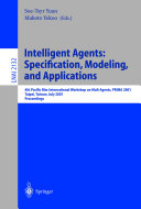 Intelligent Agents  Specification  Modeling  and Application