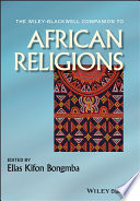 The Wiley Blackwell Companion to African Religions Book PDF