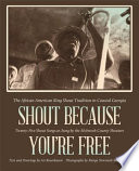 Shout Because You re Free