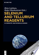 Selenium and Tellurium Reagents