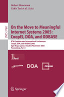 On the Move to Meaningful Internet Systems 2005: CoopIS, DOA, and ODBASE