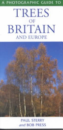 A Photographic Guide to Trees of Britain and Europe