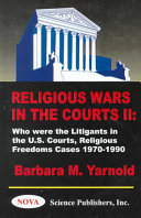 Religious Wars in the Courts: Who were the litigants in the U.S. courts, religious freedoms cases, 1970-1990