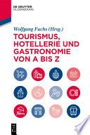 Tourismus, Hotellerie und Gastronomie von A bis Z
