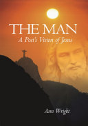 THE MAN  A POET S VISION OF JESUS