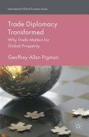 Trade Diplomacy Transformed