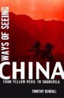 Ways of Seeing China