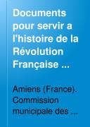 Documents pour servir à l'histoire de la révolution française dans la ville d'Amiens: États généraux de 1789