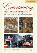 Entertaining from Ancient Rome to the Super Bowl  A G Book PDF