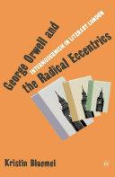 George Orwell and the Radical Eccentrics [Pdf/ePub] eBook