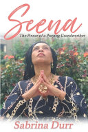 Seena  The Power of a Praying Grandmother