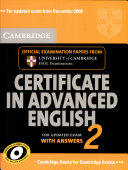Cambridge certificate in advanced English 2 : official examination papers from University of Cambridge ESOL examinations ; [for updated exam]. [2], Student's book with answers