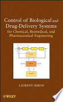 Control of Biological and Drug Delivery Systems for Chemical  Biomedical  and Pharmaceutical Engineering Book
