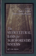 The Silvicultural Basis For Agroforestry Systems