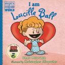 I Am Lucille Ball Book PDF