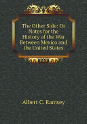 The Other Side: Or Notes for the History of the War Between Mexico and the United States [Pdf/ePub] eBook