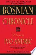 """Bosnian Chronicle: A Novel"" by Ivo Andric"