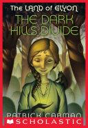 The Land of Elyon #1: The Dark Hills Divide