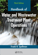 Handbook of Water and Wastewater Treatment Plant Operations, Third Edition