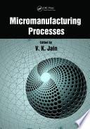 Micromanufacturing Processes Book