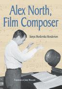 Alex North, Film Composer