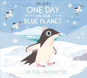 link to One day on our blue planet : ...in the Antarctic in the TCC library catalog